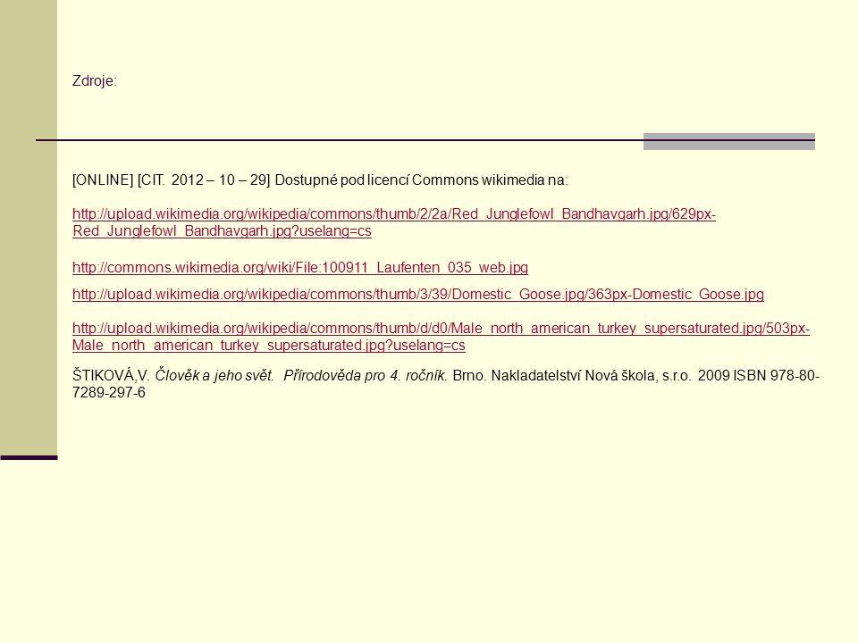 Zdroje: [ONLINE] [CIT. 2012 – 10 – 29] Dostupné pod licencí Commons wikimedia na: